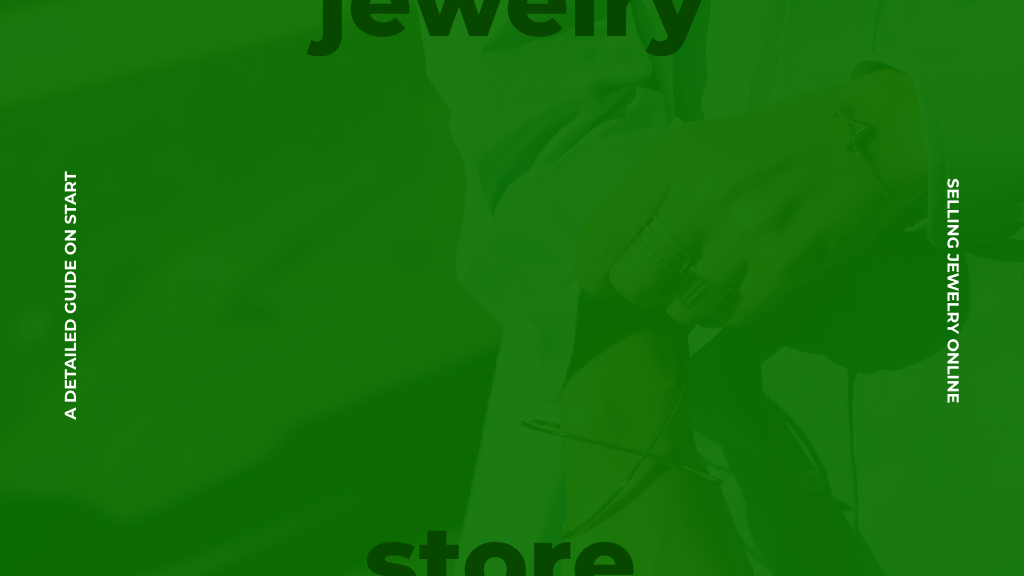 The Only Guide You Need on How to Start an Online Jewelry Store for Your Business